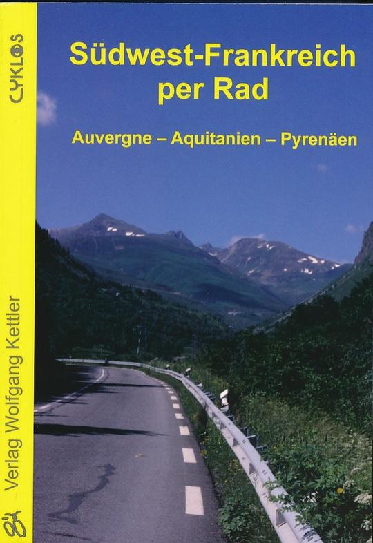 Südwest-Frankreich per Rad 9783932546532  Wolfgang Kettler Cyklos  Fietsgidsen, Meerdaagse fietsvakanties Midden-Frankrijk en Atlantische Kust