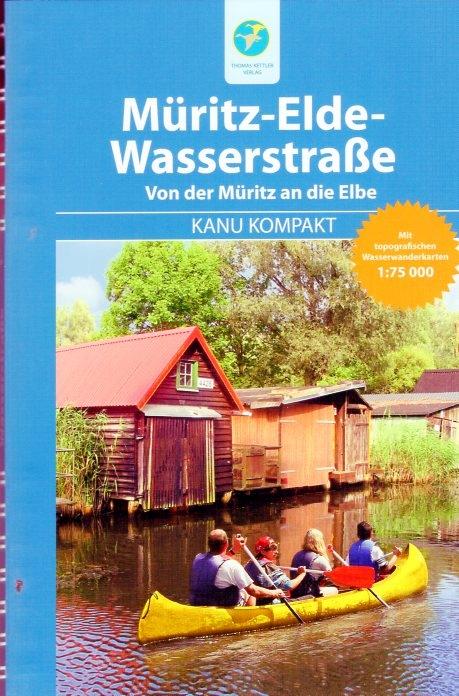 Kanu Kompakt Müritz-Elde-Wasserstrasse 9783934014596  Thomas Kettler   Watersportboeken Mecklenburgische Seenplatte
