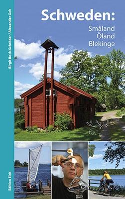 Smaland, Öland, Blekinge 9783937452302 Birgit Bock-Schröder, Alexander Geh, Tonia Körner Edition Elch   Reisgidsen Zuid-Zweden