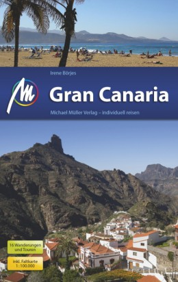 Gran Canaria | reisgids 9783956542022  Michael Müller Verlag   Reisgidsen Gran Canaria