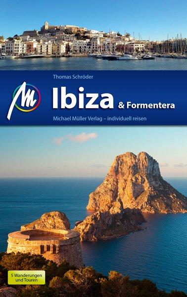 Ibiza & Formentera | reisgids 9783956543678  Michael Müller Verlag   Reisgidsen Ibiza