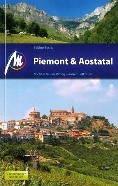 Piemont   reisgids Piemonte 9783956544514  Michael Müller Verlag   Reisgidsen, Wijnreisgidsen Ligurië, Piemonte, Lombardije
