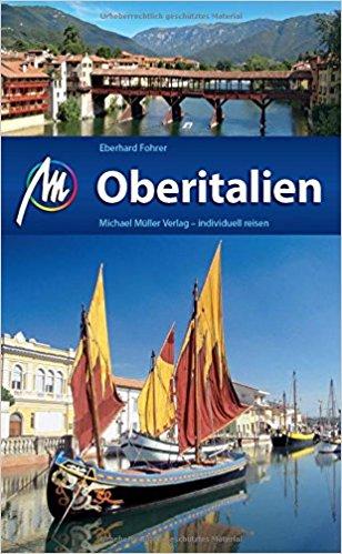 Oberitalien | reisgids Noord-Italië 9783956544651  Michael Müller Verlag   Reisgidsen Ligurië, Piemonte, Lombardije, Zuidtirol, Dolomieten, Friuli, Venetië, Emilia-Romagna