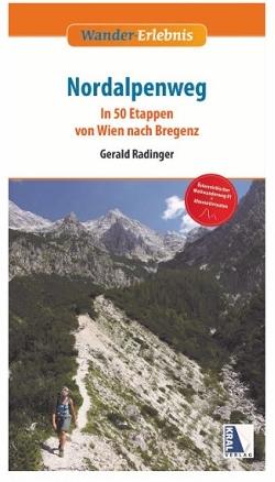 Nordalpenweg 9783990243190 Gerald Radinger, Robert Wurst Kral   Meerdaagse wandelroutes, Wandelgidsen Oostenrijk