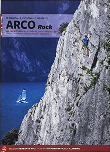 Arco Rock - climbing guide 9788885475212  Versante Sud   Klimmen-bergsport Zuidtirol, Dolomieten, Friuli, Venetië, Emilia-Romagna