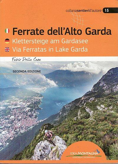 Ferrate dell'Alto Garda 9788897299882 Fabio Della Casa Idea Montagna   Klimmen-bergsport Zuidtirol, Dolomieten, Friuli, Venetië, Emilia-Romagna