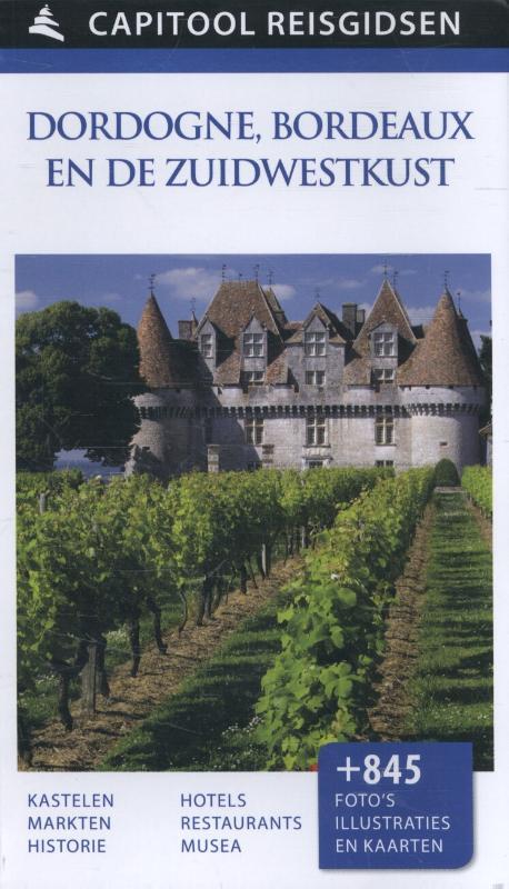 Capitool Dordogne, Bordeaux 9789000341641  Unieboek Capitool Reisgidsen  Reisgidsen Midden-Frankrijk en Atlantische Kust