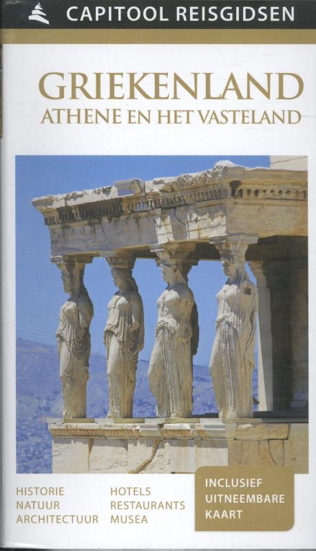 Capitool Griekenland: Athene en het Vasteland 9789000341740  Unieboek Capitool Reisgidsen  Reisgidsen Griekenland