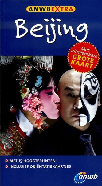 ANWB Extra reisgids Beijing 9789018033408  ANWB ANWB Extra reisgidsjes  Reisgidsen China (Tibet: zie Himalaya)