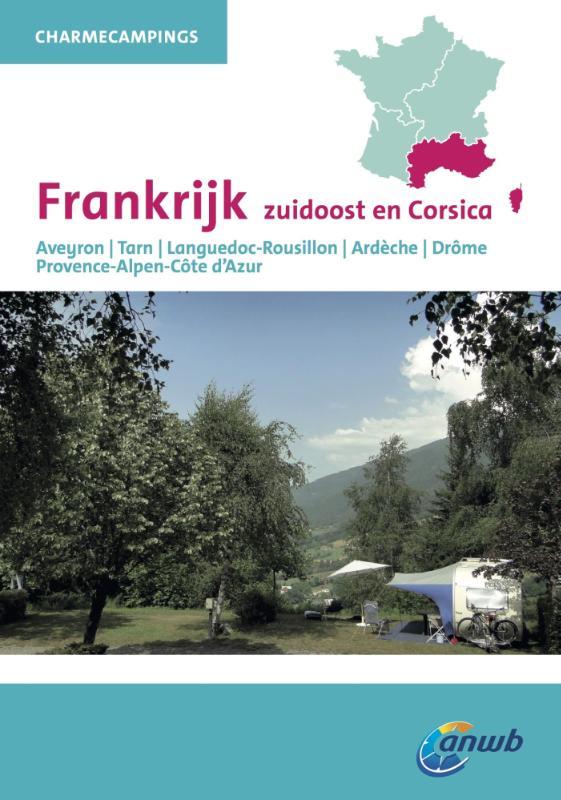 Charme Campings Zuidoost-Frankrijk 9789018038458  ANWB ANWB Campinggidsen  Campinggidsen Rhône, Franse Alpen, Corsica