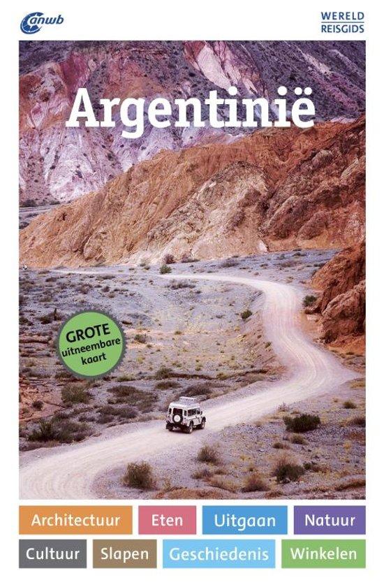 ANWB Wereldreisgids Argentinië 9789018043957  ANWB Wereldreisgidsen  Reisgidsen Chili, Argentinië, Patagonië
