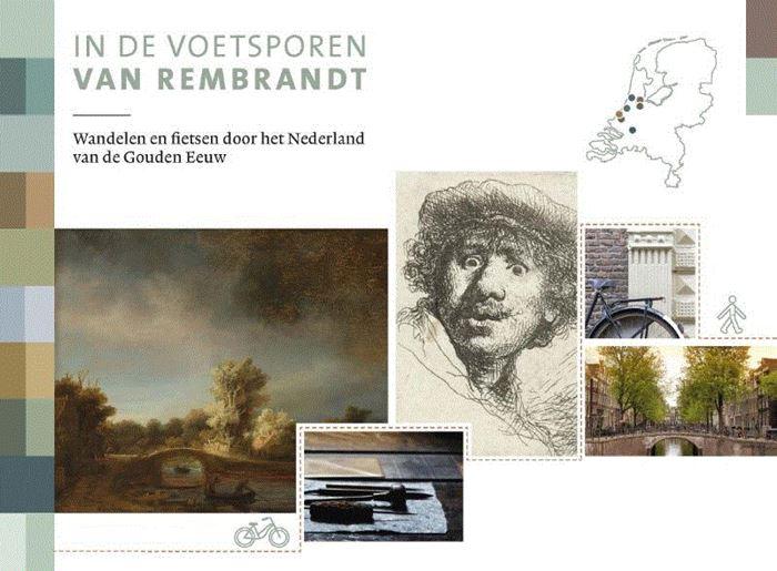 In de voetsporen van Rembrandt | wandelgids/fietsgids 9789018045531  ANWB   Cadeau-artikelen, Fietsgidsen, Wandelgidsen Nederland