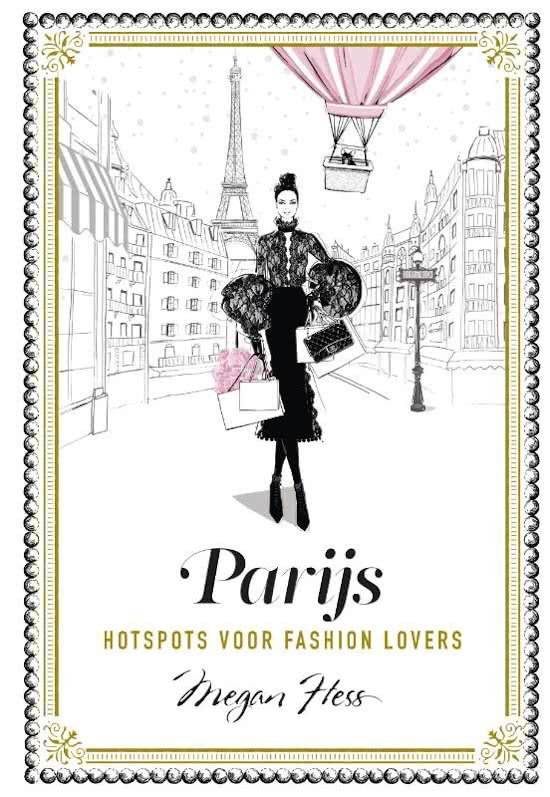 Parijs | Hotspots voor fashion lovers 9789021566658 Megan Hess Kosmos   Reisgidsen Parijs, Île-de-France