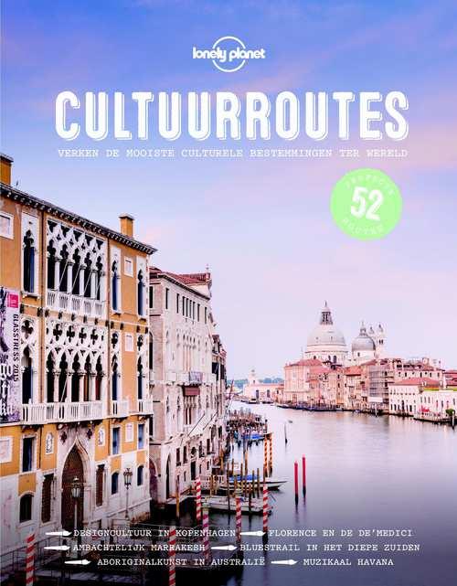 Cultuurroutes | Lonely Planet 9789021569475  Kosmos Lonely Planet  Reisgidsen Wereld als geheel