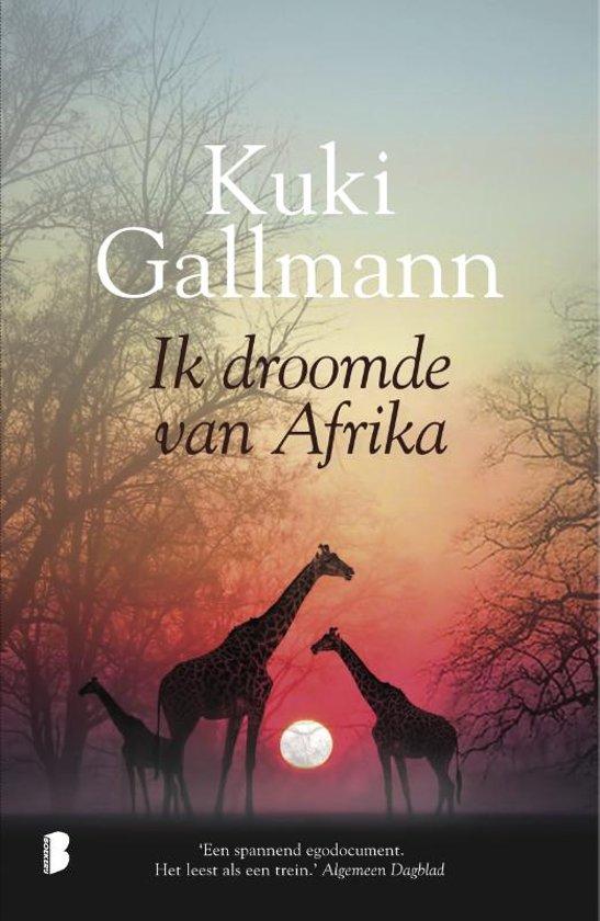 Ik droomde van Afrika | Kuki Gallmann 9789022581193 Kuki Gallmann Meulenhoff   Reisverhalen Oost-Afrika