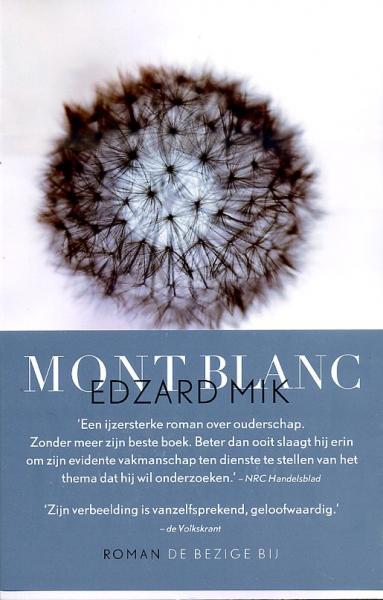 Mont Blanc 9789023469681 Edzard Mik Bezige Bij   Klimmen-bergsport Haute Savoie, Mont Blanc