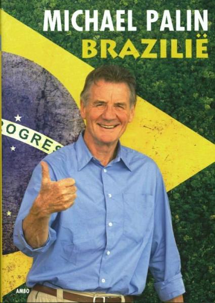 Brazilië 9789026325748 Michael Palin Ambo, Anthos   Landeninformatie Brazilië