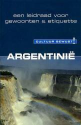Argentinië | een leidraad voor gewoonten & etiquette 9789038917559  Elmar Cultuur-Bewust / Culture Smart  Landeninformatie Chili, Argentinië, Patagonië