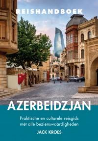 Elmar Reishandboek Azerbeidzjan 9789038924946 Jack Kroes Elmar Elmar Reishandboeken  Reisgidsen Azerbeidzjan