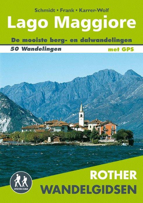 Lago Maggiore - Rother Wandelgids 9789038926582  Elmar RWG  Wandelgidsen Ligurië, Piemonte, Lombardije