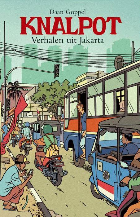 Knalpot | Daan Goppel 9789038926759 Daan Goppel    Reisverhalen Indonesië
