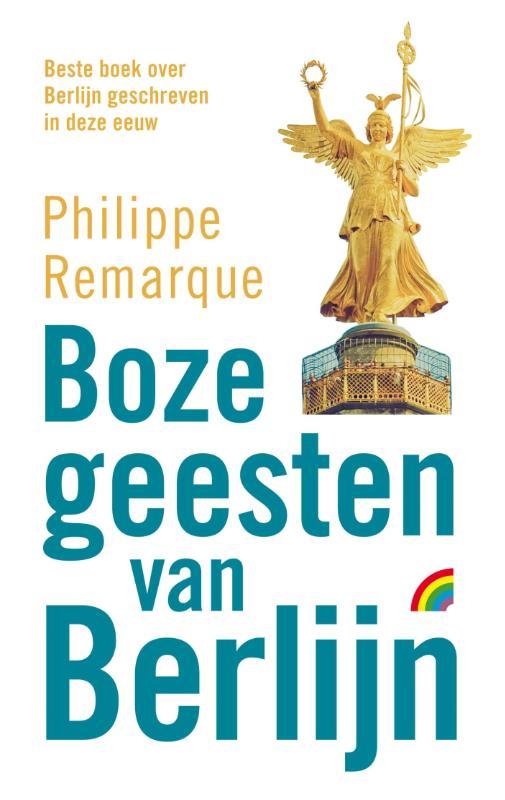 Boze Geesten van Berlijn 9789041709936 Philippe Remarque Rainbow   Historische reisgidsen, Landeninformatie Berlijn
