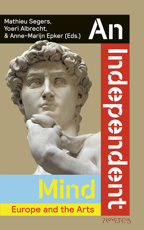 An independent Mind 9789044637670 Mathieu Segers Prometheus   Historische reisgidsen, Landeninformatie Europa