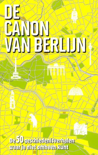 De canon van Berlijn 9789045314846  BBNC   Historische reisgidsen, Landeninformatie Berlijn