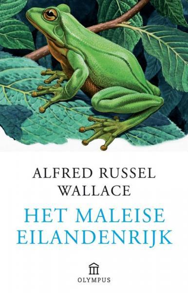 Het Maleise Eilandenrijk * 9789046701973 Alfred Russell Wallace Atlas-Contact   Reisverhalen Maleisië en Brunei