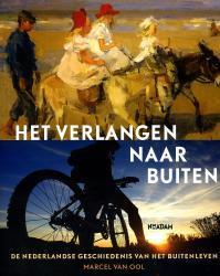 Het Verlangen Naar Buiten 9789046805121 Marcel van Ool Nieuw Amsterdam   Historische reisgidsen, Landeninformatie Nederland