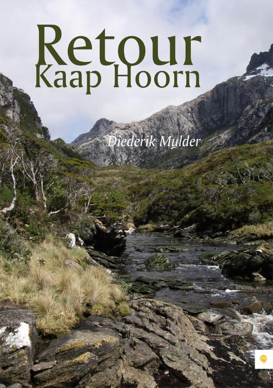 Retour Kaap Hoorn 9789048422791 Diederik Mulder Free Musketeers   Reisverhalen Zuid-Amerika (en Antarctica)