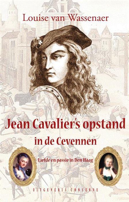 Jean Cavalier's Opstand in de Cevennen   Louise van Wassenaer 9789054294801 Louise van Wassenaer Conserve   Historische reisgidsen, Reisverhalen Cevennen, Lozère, Gard en Aveyron