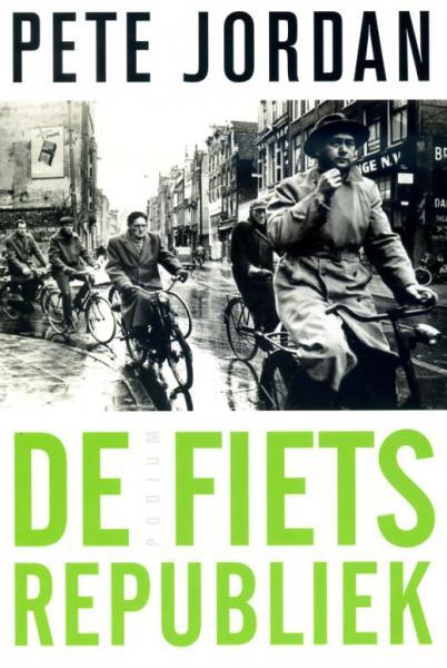 De Fietsrepubliek 9789057595417 Pete Jordan Podium   Fietsgidsen Amsterdam
