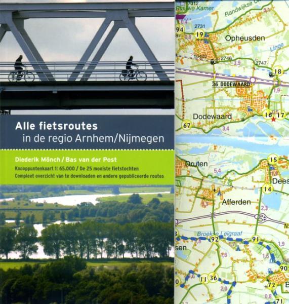 Alle Fietsroutes in de Regio Arnhem-Nijmegen 9789058814654  Buijten & Schipperheijn   Fietsgidsen Arnhem en de Veluwe, Nijmegen en het Rivierengebied