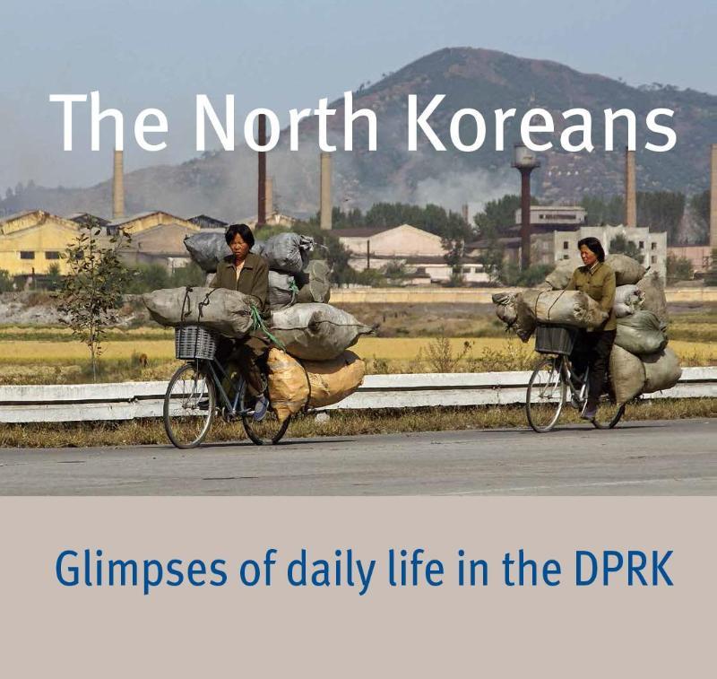 The North Koreans 9789059972308 Evelyn de Regt Primavera Pers   Fotoboeken, Landeninformatie Noord-Korea, Zuid-Korea
