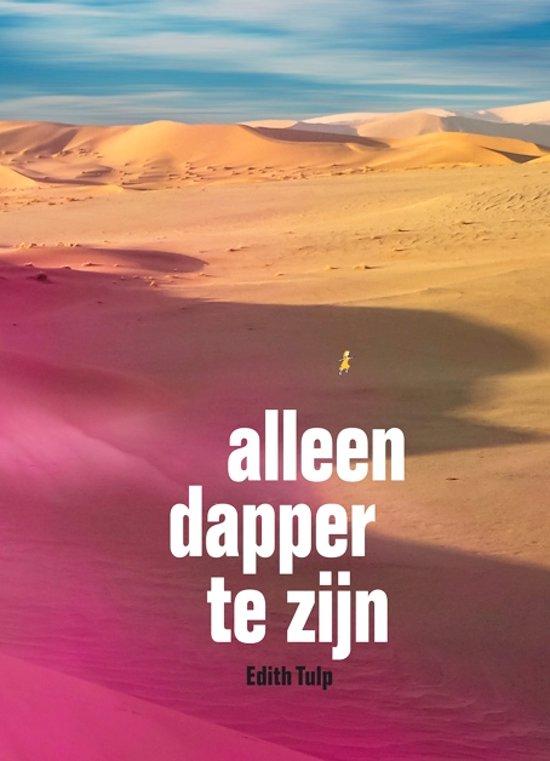 Alleen dapper te zijn | Edith Tulp 9789062654673 Edith Tulp In de Knipscheer   Reisverhalen Noord-Afrika en de Sahel-landen, West-Afrikaanse kustlanden (van Senegal tot en met Nigeria)