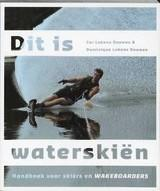 Dit is waterskiën 9789064104183 Douwes Hollandia   Watersportboeken Reisinformatie algemeen