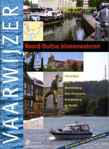 Noord-Duitse Binnenwateren 9789064104879 Bernard Munneke en René Vleut Hollandia Vaarwijzers  Watersportboeken Duitsland