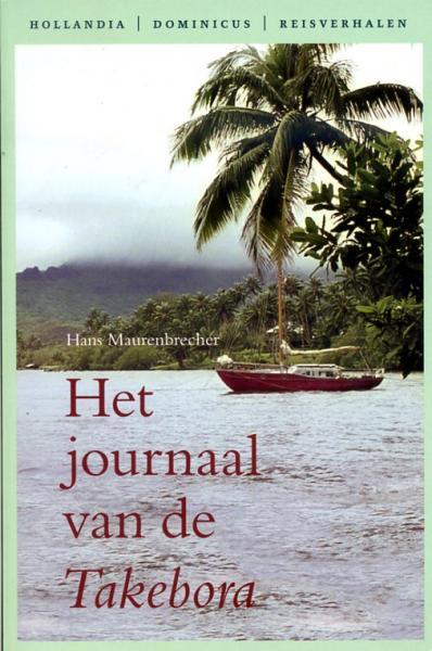 Het Journaal van de Takebora 9789064105562 Hans Maurenbrecher Hollandia   Watersportboeken Zeeën en oceanen