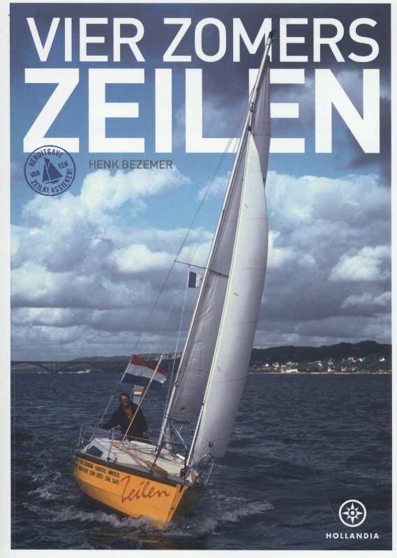 Vier Zomers Zeilen 9789064105951 Henk Bezemer Hollandia   Watersportboeken Reisinformatie algemeen