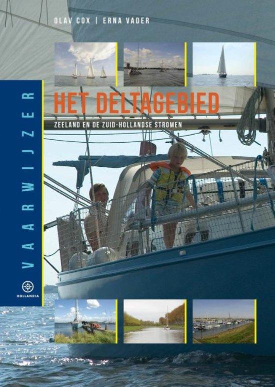 Het Deltagebied 9789064106460  Hollandia Vaarwijzers  Watersportboeken Den Haag, Rotterdam en Zuid-Holland, Zeeland