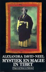 Mystiek en Magie in Tibet 9789064410994 Alexandra David-Neel Sirius en Siderius   Reisverhalen Tibet