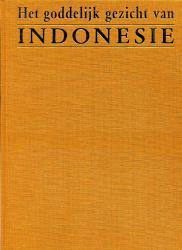 Het Goddelijk Gezicht van Indonesie 9789066303393  Waanders   Landeninformatie Indonesië