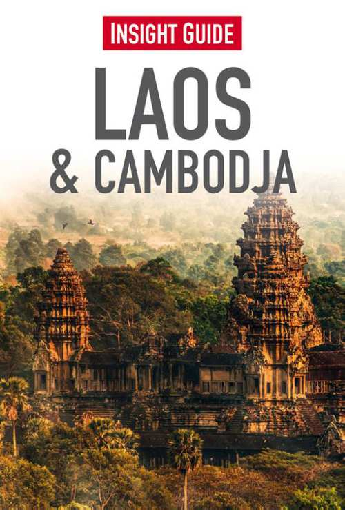 Insight Guide Laos & Cambodja | reisgids 9789066554658  Cambium Insight Guides/ Ned.  Reisgidsen Indochina