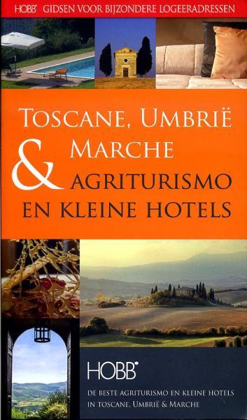 Agriturismo en Kleine Hotels Toscane, Umbrie & Mar 9789077090367  Spalder & Novell Jeffers. HOBB-Gidsen  Hotelgidsen Toscane, Umbrië, de Marken