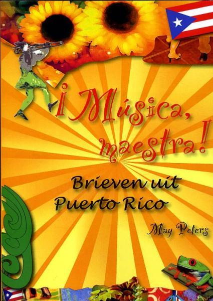 ¡Música, maestra! 9789077557525 May Peters Totemboek   Reisverhalen Overig Caribisch gebied