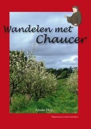 Wandelen met Chaucer 9789077557983 Anneke Hesp Underway / Totemboek   Lopen naar Rome, Wandelgidsen Zuidoost-Engeland, Kent, Sussex, Isle of Wight