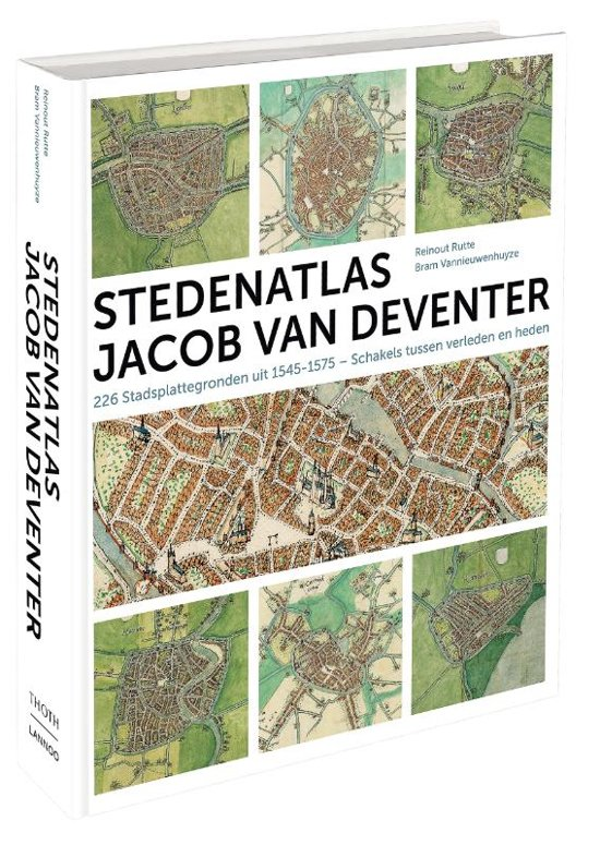 Stedenatlas van Jacob van Deventer 9789077699171  Thoth   Historische reisgidsen, Landeninformatie Europa