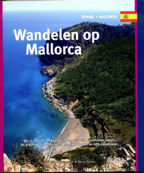 Wandelen op Mallorca 9789078194118 Paul van Bodengraven en Marco Barten Smaakmakers / One Day Walks   Wandelgidsen Mallorca