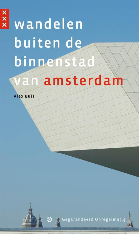 Wandelen buiten de binnenstad van Amsterdam | wandelgids 9789078641445 Alex Buis Gegarandeerd Onregelmatig   Wandelgidsen Amsterdam